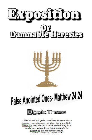 Expostion Of Damnable Heresies Book 3 False Anointed Ones